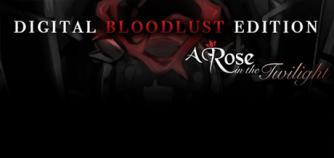 A Rose in the Twilight Digital Bloodlust Edition image