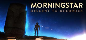 Morningstar: Descent to Deadrock image