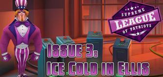 Supreme League of Patriots - Episode 3: Ice Cold in Ellis image