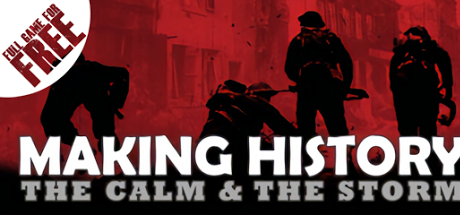 Making History: The Calm and the Storm | Indiegala Developers