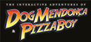 The Interactive Adventures of Dog Mendonça & Pizzaboy®
