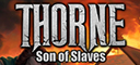 Thorne - Son of Slaves (Ep.2)