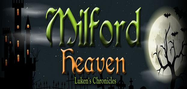Milford Heaven - Luken's Chronicles