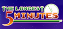 The Longest Five Minutes / 世界一長い5分間