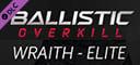 Ballistic Overkill - Wraith: Elite